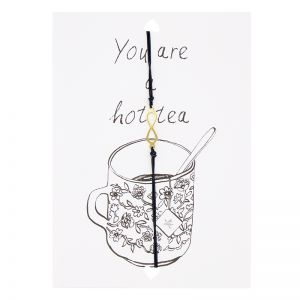 "Wenskaart ""You are a Hot tea"""