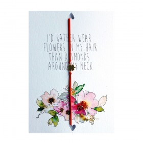 Postcard I'd rather wear flowers in my hair than diamonds around my neck